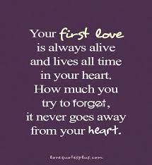 First Love Quotes Adorable First Love Home Picture Quotes Love Your First Love Is