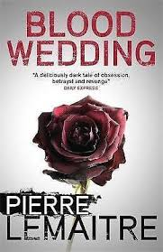 <b>Blood Wedding</b> by Pierre <b>Lemaitre</b> (Paperback, 2017) for sale online ...