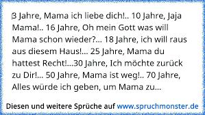 3 Jahre Mama Ich Liebe Dich 10 Jahre Jaja Mama 16 Jahre Oh