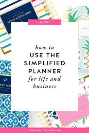 How To Use The Simplified Planner For Life And Business