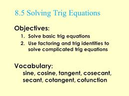 2 8 5 solving trig equations