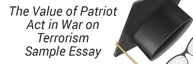 patriot act in war on terrorism sample essay com value of patriot act in war on terrorism sample