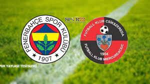 Fenerbahçe -Csikszereda HAZIRLIK MAÇI TAKİP EDİYORUM / CANLI YAYINI 1080HD  - YouTube