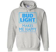 Bud Light Hooded Sweatshirt Bud Light Makes Me Happy Humans Make My Head Hurt Hoodies