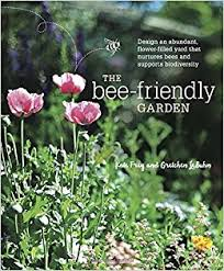 Small Picture The Bee Friendly Garden Design an Abundant Flower Filled Yard