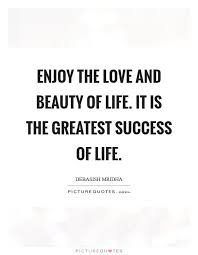 Beauty Of Life Quotes Best Of Beauty Life Quotes Sayings Beauty Life Picture Quotes