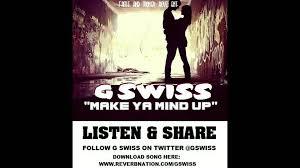 g swiss make ya mind up love break hip hop rnb you