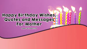 Happy Birthday Wishes Quotes Messages For Mother