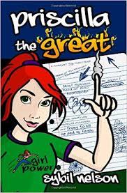 Priscilla the Great (9780982827338): Nelson, Sybil: Books - Amazon.com