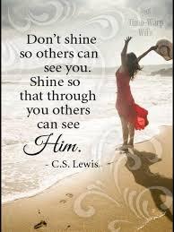Let God S Light Shine Through You Let Gods Light And Love Be Seen Through You Inspirational
