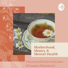 Motherhood, Money & Mental Health