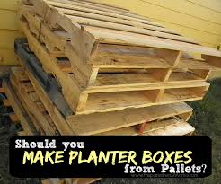 pallet safety should you make planter boxes from old pallets yes if you