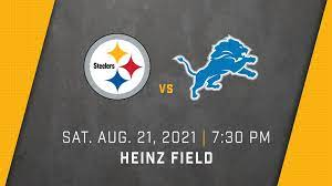 These additional tickets to the week 1 game have. Pittsburgh Steelers Vs Detroit Lions 2021 Preseason Heinz Field In Pittsburgh Pa