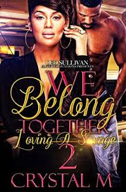 We Belong Together: Loving A Savage 2 by Crystal M