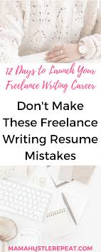 freelance resume writer jobs 5 freelance writer resume mistakes to avoid mama hustle