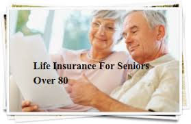 Life Insurance Quotes For Seniors Over 80