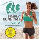 Fit for Fun: Simply Running! Die Musik zum Laufen, Vol. 2