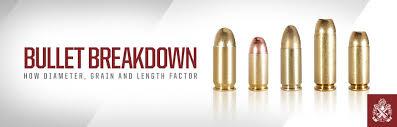 Bullet Breakdown How Diameter Grain And Length Factor