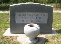 "Virginia Kate ""Virgie"" Wade Kerr (1860-1946) - Find A Grave Memorial"
