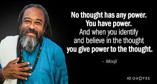 Mooji Quotes Adorable Mooji Quote No Thought Has Any Power You Have Power And When