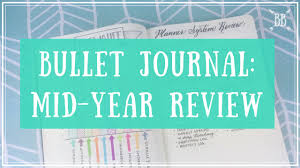 bullet journal mid year review bullet journal mid year review