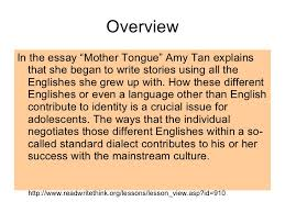 amy tan mother tongue essay analysis critical analysis of mother tongue essay 907 words bartleby