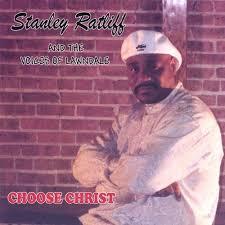 Stanley Ratliff, Voices of Lawndale - Choose Christ - Amazon.com Music
