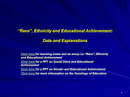 "race"" ethnicity and educational achievement data and  1 ""race"""