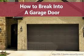 how to break into a garage door 24 7