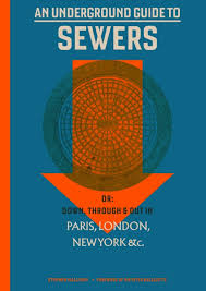 An Underground Guide to Sewers | The MIT Press