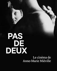 Pas De Deux Le Cinéma De Anne Marie Miéville By Courtisane Festival