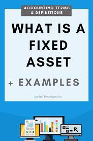 What Is A Fixed Asset Definition And Example Accounting Terms