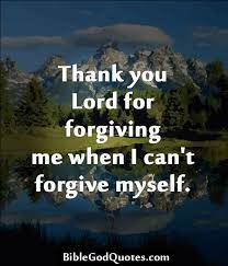 The whole image is that eternal suffering awaits anyone who questions god's infinite love. Thank You Lord For Forgiving Me Bible And God Quotes Quotes About God Thank You Lord Forgiveness