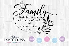 Online monogram maker download in svg format monogram maker monogram generator cricut monogram. Family Crazy Loud And Lot Of Love Svg Quote 372258 Svgs Design Bundles