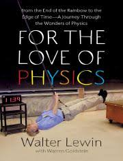 I would really like to try and see if i can figure out how to. For The Love Of Physics By Walter Lewin Charm Quark Pdf Praise For For The Love Of Physics Fascinating A Delightful Scientific Memoir Combined With Course Hero