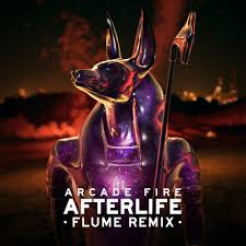 <b>Arcade Fire</b> - Afterlife (Flume Remix) by Flume