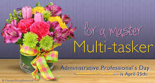 Administrative Professional Days For A Master Multi Tasker Admin Prof Day Is Apr 25th