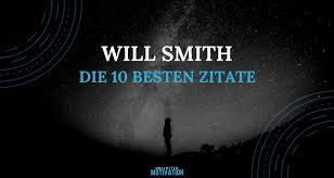 Die 10 Besten Zitate Von Will Smith Unlimited Motivation