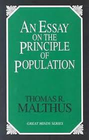 resolutereader thomas malthus an essay on the principle of the work of the reverend thomas malthus can easily be said to have had a major influence on subsequent thought indeed it must rank up there works