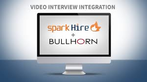 spark hire and bullhorn video interviewing integration spark hire and bullhorn video interviewing integration