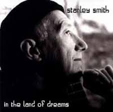 Stanley Smith: In the Land of Dreams Album Review - Music - The Austin  Chronicle