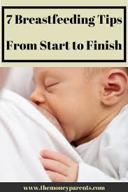 7 Breastfeeding Tips From Start to Finish - The Money Parents