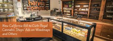 new california bill to curb illegal cans s ads on weedmaps and others