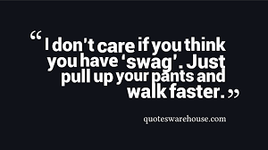 Funny Swagger Quotes Warehouse