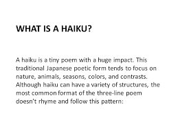 Haiku Pattern Impressive What Is A Haiku A Haiku Is A Tiny Poem With A Huge Impact This