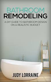 affordable bathroom remodeling.  Remodeling Bathroom Remodeling A DIY Guide To Design On A Realistic Budget  Inside Affordable Remodeling