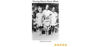 Young Dean Goes West - Kindle edition by Freeman, Hilda Dean, Freeman-Hale,  Alana, Freeman, Linda. Children Kindle eBooks @ Amazon.com.