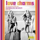 Love Charms: West Coast Hits Rarities From California Girls & Groups