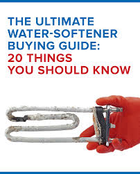 How To Buy A Water Softener The Ultimate Water Softener Buying Guide 20 Things You Should Know