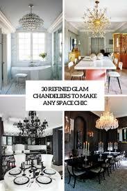 30 Verfeinerte Glam Kronleuchter Um Jeden Raum Schick Zu